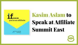 Affiliate Summit East 2021 Kasim Aslam Thumbnail