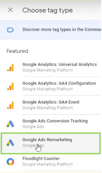 3. Choose Google Ads Remarketing as your trigger type. Warning: Don't get confused. Google Ads Conversion Tracking and Google Ads Remarketing might look the same, but they are different. For this set up, make sure you choose Google Ads Remarketing.