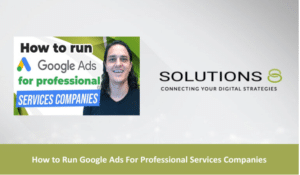 How to run Google Ads for professional Services Companies Blog Thumbnail   Solutions 8